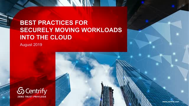 Best Practices for Securely Moving Workloads Into the Cloud