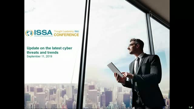 ISSA Thought Leadership Series: Update on the latest cyber threats and trends