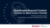 Distributed Beyond Control: The Need for Attack Surface Visibility