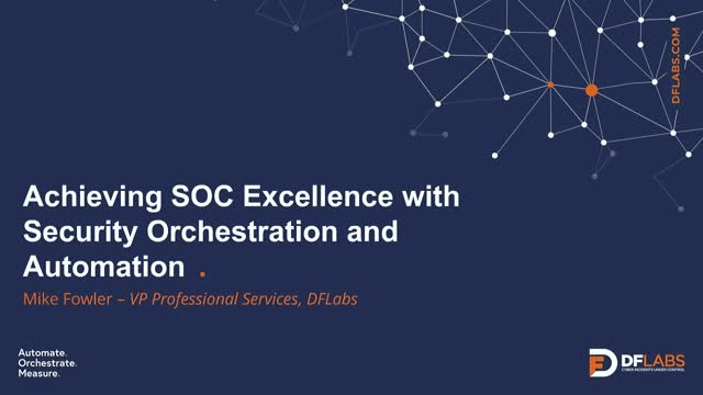 Achieving SOC Excellence with Security Orchestration and Automation