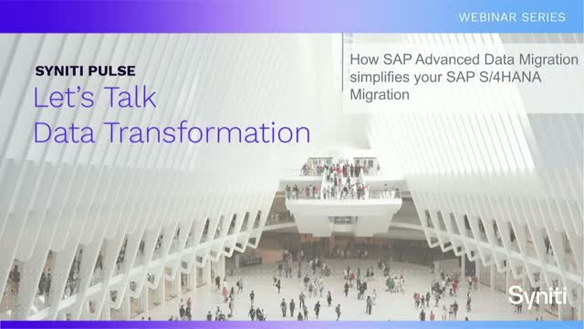 How SAP Advanced Data Migration Simplifies your SAP S/4HANA Migration