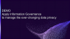 Apply Information Governance to manage the ever-changing data privacy
