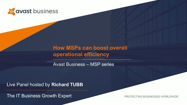 Video panel: How MSPs can boost overall operational efficiency - Avast Business