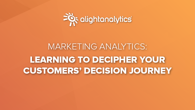 Marketing Analytics: Learning to Decipher Your Customers' Decision Journey