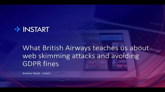 What British Airways teaches us about web skimming attacks and avoiding GDPR fin