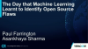 The Day that Machine Learning Learnt To Identify Open Source Flaws