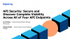 API Security: Discover Complete Visibility Throughout Your API Endpoints
