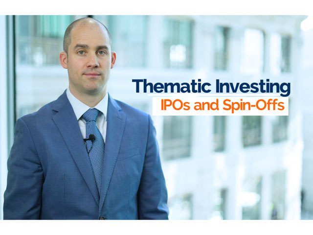 Part 6 - Thematic Investing - IPOs and Spin Offs