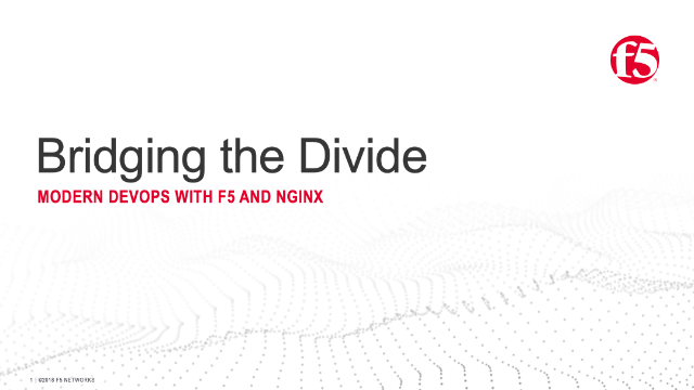 Bridging the Divide: Modern App Development with F5 and NGINX