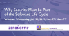 Why Security Must Be Part of the Software Life Cycle
