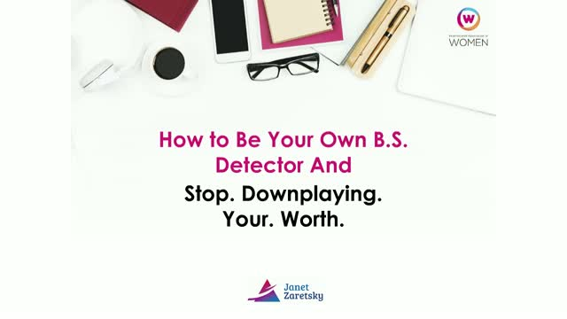 How to Be Your Own BS Detector: Stop. Downplaying. Your. Worth.