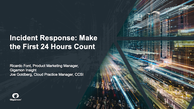 Incident Response: Make the First 24 Hours Count