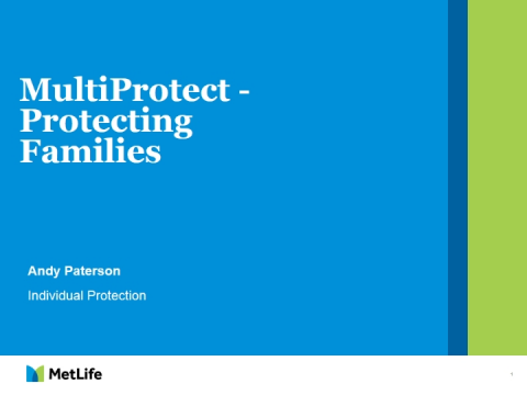 MetLife MultiProtect - Protecting Families