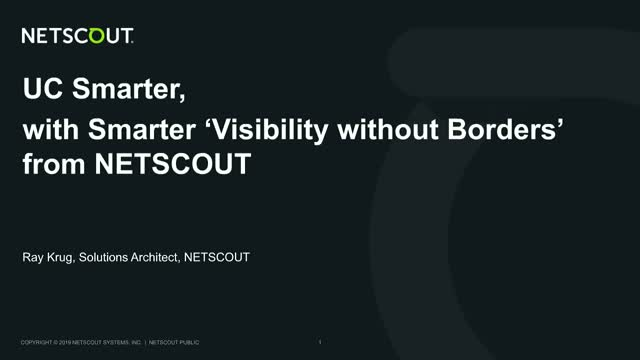 "UC Smarter, with ""Visibility without Borders"" from NETSCOUT"