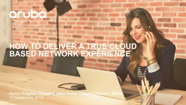 How to Deliver a True Cloud Based Network Experience