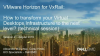 VMware Horizon for VxRail: How to transform your Virtual Desktops Infrastructure