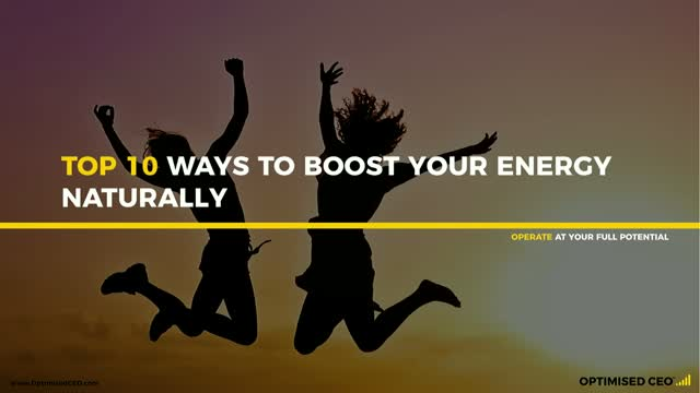 Top 10 Ways to Boost Your Energy Naturally