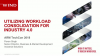 Video Talk: Utilizing Workload Consolidation for Industry 4.0