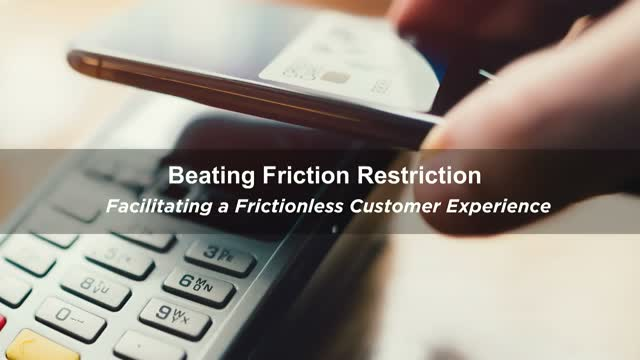 Beating Friction Restriction:Facilitating a Frictionless Customer Experience