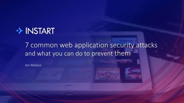 7 common web application security attacks & what you can do to prevent them