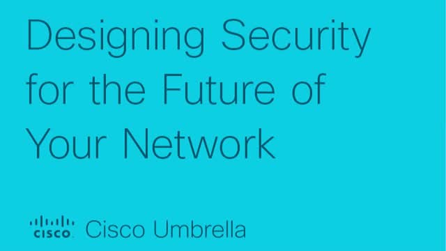 Designing Security for the Future of Your Network