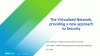 The (virtualised) network, providing a new approach to security podcast