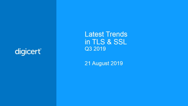 Latest Trends in TLS & SSL, Q3-2019