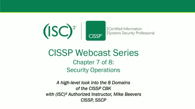CISSP Webcast Series: Chapter 7 of 8