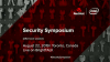 Security Symposium - Afternoon Sessions