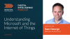 Top 5 Podcasts: Understanding Microsoft and IoT - A Conversation with Sam George