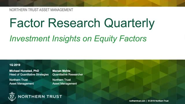 Factor Research Quarterly: Factor Performance in 2018 and Beyond