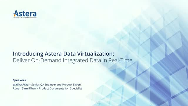 Astera Data Virtualization: Deliver On-Demand Integrated Data in Real-Time