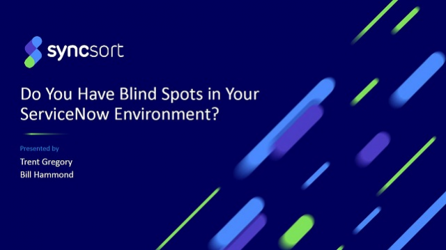 Do you have Blind Spots in your ServiceNow Environment?