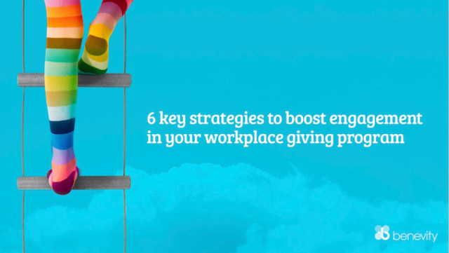 6 Key Strategies to Boost Engagement in Your Workplace Giving Program