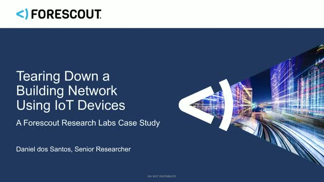 Tearing Down a Building Network Using IoT Devices: A Forescout Labs Case Study