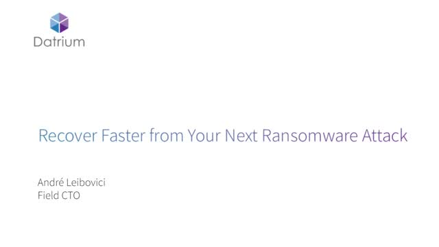 Recover Faster from Your Next Ransomware Attack