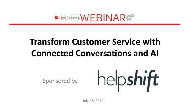 WEBINAR| Transform Customer Service with Connected Customer Conversations and AI