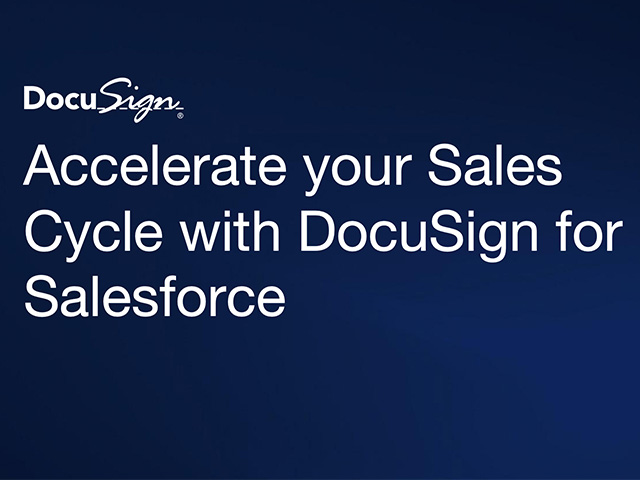 Accelerate Your Sales Cycles with DocuSign for Salesforce