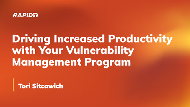 Driving Increased Productivity with Your Vulnerability Management Program