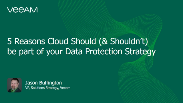 5 Reasons Cloud Should (& Shouldn't) Be Part of Your Data Protection Strategy