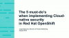 The 5 Must-Do's When Implementing Cloud-Native Security in Red Hat OpenShift