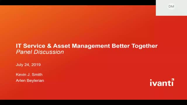 Panel Discussion: Why IT Service and IT Asset Management are Better Together