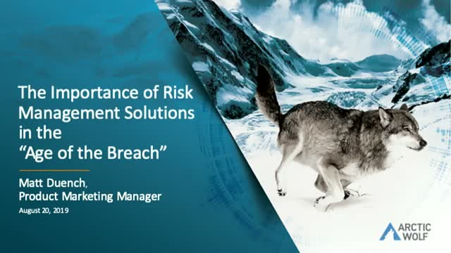 "The Importance of Risk Management Solutions in the ""Age of the Breach"""