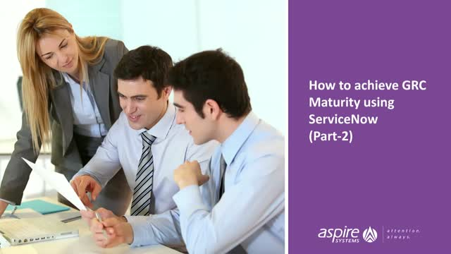 How to achieve GRC Maturity using ServiceNow? (Part-2)