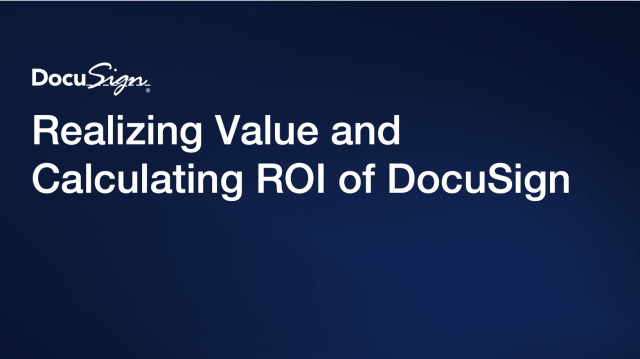 Realizing Value and Calculating ROI of DocuSign