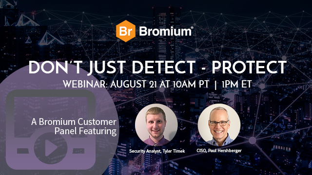 Don't Just Detect - Protect (Bromium Customer Panel)