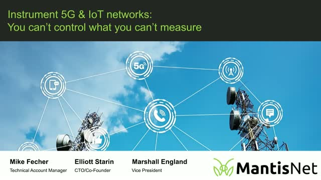 Instrument 5G and IoT Networks: You Can't Control What You Can't Measure