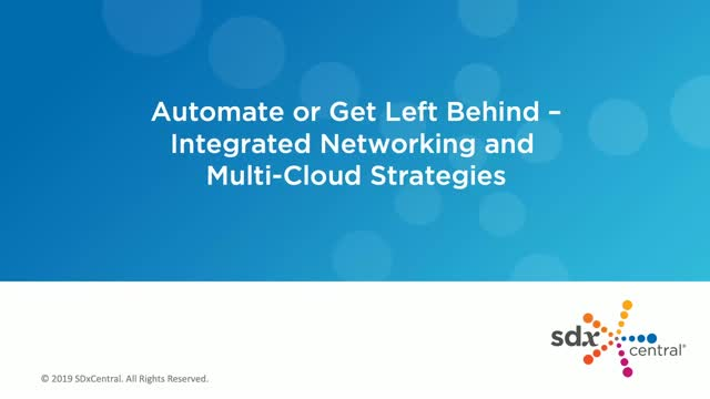 Automate or Get Left Behind – Integrated Networking and Multi-Cloud Strategies