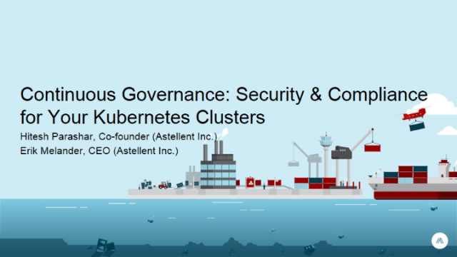Continuous Governance: Security and Compliance for Your Kubernetes Clusters