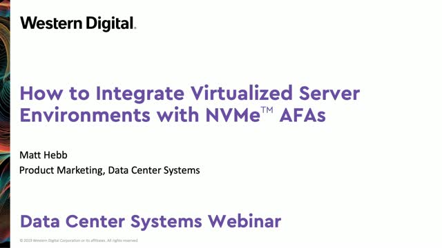 How to Integrate Virtualized Server Environments with NVMe AFAs